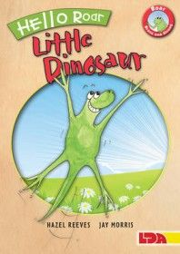 Roar the Little Dinosaur by Hazel Reeves Shortlisted for the Education Resources Awards