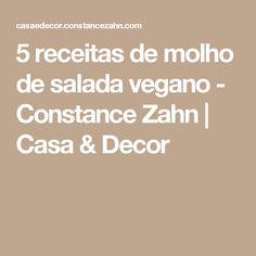 5 receitas de molho de salada vegano - Constance Zahn | Casa & Decor