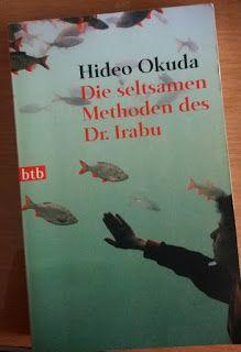 Die seltsamen Methoden des Dr. Irabu von Hideo Okuda #japan #literatur