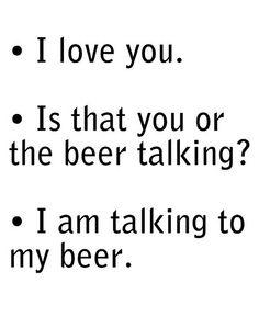 I love me beer