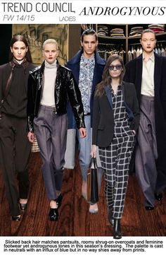 So excited for next Fall's interpretation of androgynous style! F/W 2014-15, women's ready to wear trend themes, androgynous