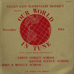 "Record LP titled ""Our World in Tune"" featuring 3 elementary schools in the Valley East Elementary District: Erwin Street School (Valley Glen), Kester Avenue School (Van Nuys), and John B. Monlux School (North Hollywood), December, 1964. Songs included are world folk songs, with narration by Carrie Hoffman. San Fernando Valley History Digital Library."