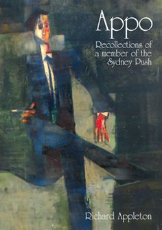 Richard Appleton, a poet, editor, author and a member of Sydney Push, provides fresh and valuable insights into Australia's evolving society, politics and culture over the second half of the 20th century. http://purl.library.usyd.edu.au/sup/9781921364099