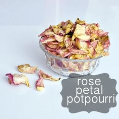 Rose Petal Potpourri. I have camellia petals - unscented, but so beautiful and white with the palest pink tips. We'll see if they are as pretty.