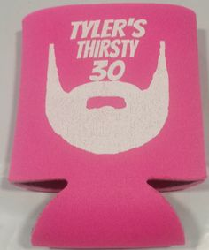 Beard Birthday coozies party favors can coolers 1118971636 30th Birthday Parties, Birthday Favors, Party Favors, Thing 1, Drink Sleeves, Screen Printing, Canning, Coolers, Prints