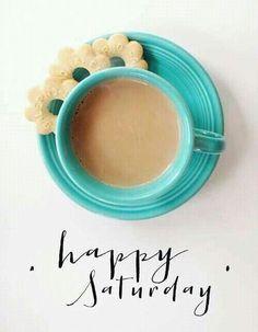 Happy Saturday coffee saturday saturday quotes happy saturday saturday quote happy saturday quotes quotes for saturday