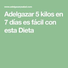 Adelgazar 5 kilos en 7 días es fácil con esta Dieta