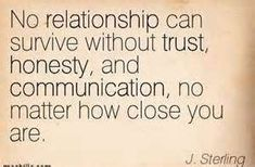 Quotes About Honesty And Trust In A Relationship Dishonesty Quotes Relationships, Quotes About Love And Relationships, Relationship Quotes, Trust Quotes, Good Life Quotes, Me Quotes, Communication Quotes, Betrayal Quotes, Special Quotes