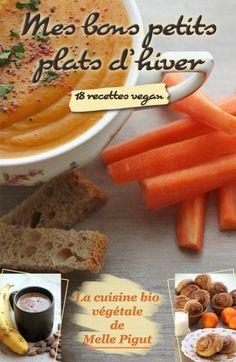 © PIGUT - Mon nouveau livre : Mes Bons Petits Plats d'Hiver - 18 recettes vegan