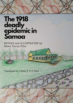 These are bilingual picture books (English/Samoan) about some of the important historical events that happened in Samoa for future generations to be aware of.