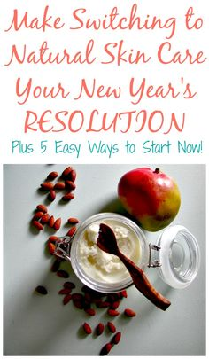 Five Easy Ways to make Switching to natural skin care your New Years Resolution!