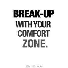 Break-Up your comfort zone quotes. Words Quotes, Wise Words, Me Quotes, Motivational Quotes, Inspirational Quotes, Sayings, King Quotes, Qoutes, Billionaire Boys Club