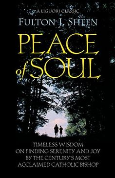 Peace of Soul by Fulton J. Sheen - examines the vast differences between the benefits of psychotherapy and true confession that leads to conversion. While one may help the patient gain some peace of mind, the Christian gains something far greater through the grace of Confession: peace of soul.