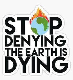 Climate Change stickers featuring millions of original designs created by independent artists. Save Planet Earth, Save Our Earth, Love The Earth, Protest Posters, Protest Signs, Slogan, Climate Change Quotes, Save Mother Earth, Earth Quotes