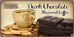 Dark Chocolate Flavored Coffee!