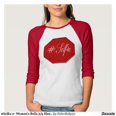 #Selfie 2- Women's Bella 3/4 Sleeve Shirts