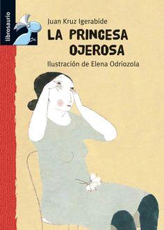 La princesa ojerosa, de Juan Kruz Igerabide. Ilustradora: Elena Odriozola (Premio Nacional de Ilustración 2015)