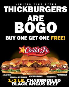 Thickburgers are BOGO - Eat like you mean it! Carl's Jr, Portobello, Guacamole, Bacon, Banner, Menu, Drink, Board, Banner Stands