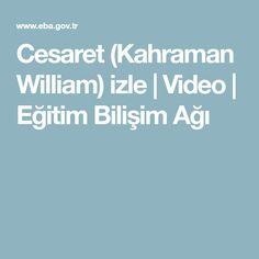 Cesaret (Kahraman William) izle | Video | Eğitim Bilişim Ağı