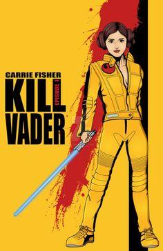 Kill vader Carrie Fisher Star Wars Kill Bill