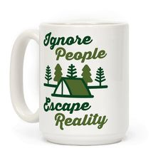 """Ignore People Escape Reality - Get ready to become one with the woods with this """"Ignore People Escape Reality"""" funny camping design! Perfect for a nature lover, going camping, hiking, hiking gifts, camping gifts, camping trips, road trips, outdoorsy introverts, avoiding people and reality!"""