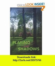 Playing with Shadows (9781475137699) Gloria Whelan , ISBN-10: 1475137699  , ISBN-13: 978-1475137699 ,  , tutorials , pdf , ebook , torrent , downloads , rapidshare , filesonic , hotfile , megaupload , fileserve
