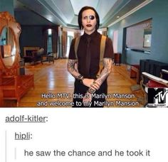 dont listen to marilyn manson but this is golden, i tell you.