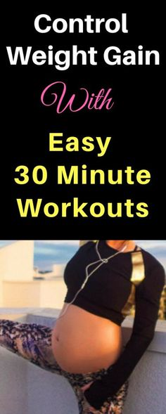 Control weight gain with easy 30 minute workouts. These workouts are easy to do, and you can do them from home. Resistance Based workouts are the best.