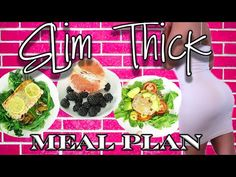 Slim Thick Meal Plan - YouTube