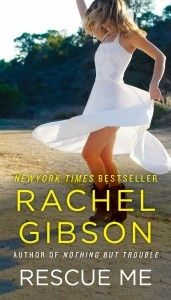 Rescue Me by Rachel Gibson  http://www.goodbooksandgoodwine.com/2012/06/rescue-me-rachel-gibson-book-review.html