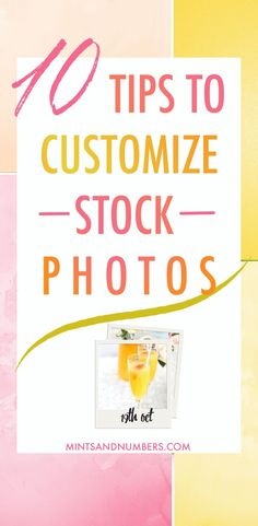 Here are 10 ways you can customize stock photos so they can be used with your brand | styled stock photo tips | #stockphotos #brandingtips