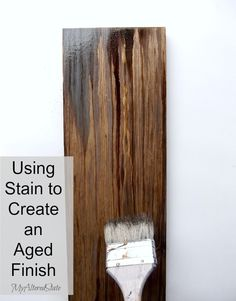 Using Stain To Create An Aged Finish