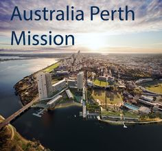 Come and Learn more about Australia Perth Mission (Waterbank)