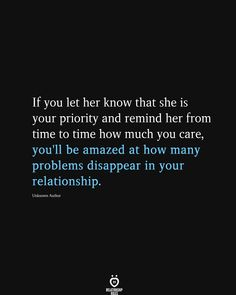 If You Let Her Know That She Is Your Priority And Remind Her From time to time how much you care,