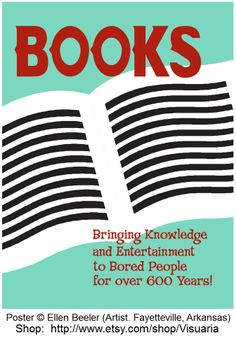 Books quote poster promotes books and reading in a humorous way for adults or kids. The words read Books: bringing knowledge and entertainment to bored Library Posters, Reading Posters, Book Posters, Reading Quotes, Book Quotes, Book Sayings, Classroom Posters, Library Signs, Reading Books