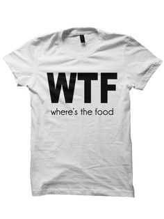 Funny Shirts for Women got WTF Where's The Food T-shirt - Cara Delevingne Tshirt Tee - Funny T . Funny Shirts Women, Funny Tees, Funny Tshirts, Mandala T Shirt, T-shirt Humour, Geile T-shirts, Beau T-shirt, Food T, Look Girl