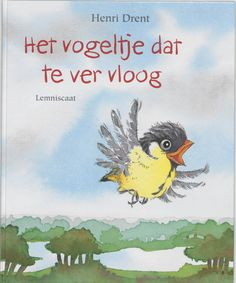 Het vogeltje dat te ver vloog Viera, Childrens Books, Geluk, School, September, Happy, Kids, Children Books, Children