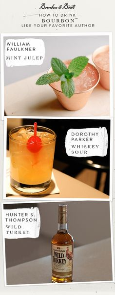 How to drink bourbon like your favorite author: William Faulkner, Dorothy Parker and Hunter S. Thompson. Click for recipes.