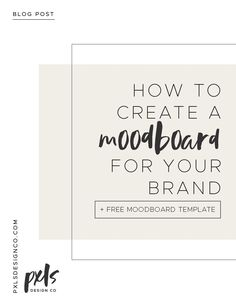 How to create a mood board for your brand plus a free template to help guide you. Establish your brand identity by creating a mood board.