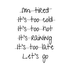 No excuses - just go!