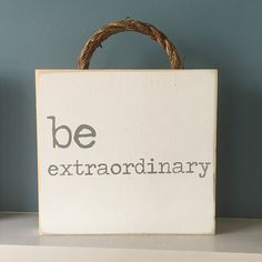 Be Extraordinary Sign Rustic Wood Sign Farmhouse Decor, teacher gift idea