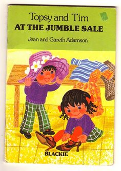 Never mind the Topsy and Tim books , What about Jumble sales ! Loved them!