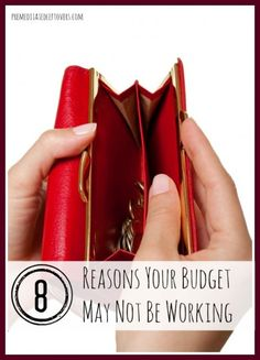 8 Reasons Your Budget May Not Be Working - Use this list to identify ways that you may be having trouble with so you can make a budget that works for you.