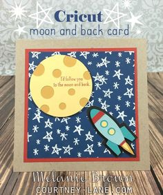 Cricut to the moon and back card