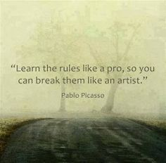 Learn the rules like a pro, so you can break them like an artist | Anonymous ART of Revolution