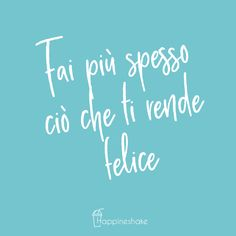 tutto cio che ti rende felice e vero Positive Mind, Positive Vibes, Favorite Quotes, Best Quotes, Love Phrases, Relax, Problem Solving, Happy Life, Quotations