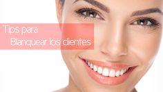 tips para blanquear los dientes amarillos naturalmente