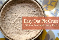 Easy Oat Pie Crust (Gluten, Nut and Dairy Free) from Candida Free Candee. Http://candidafreecandee.com