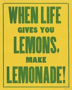 Make Lemonade by Doug Wilson cuando la vida te de limones,hace limonada!