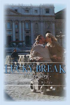 Lucky Break: A Love Story, by Belinda Begley